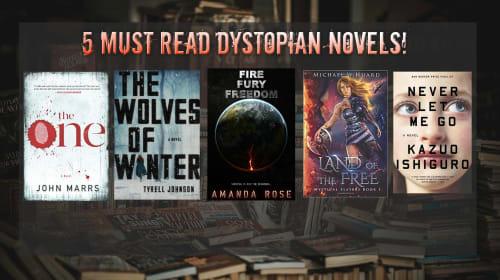 5 Must Read Dystopian Novels!