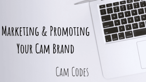 Marketing and Promoting Your Cam Brand