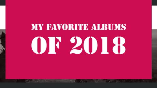 My Favorite Albums of 2018 so Far