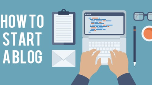 How To Start a Blog and How To Make It a Great One