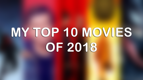 My Top 10 Films of 2018
