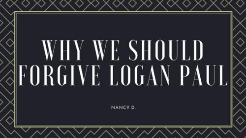 Why We Should Forgive Logan Paul