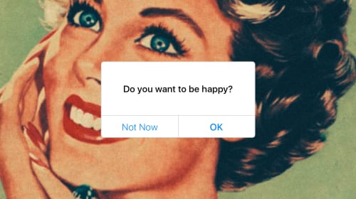 I Just Want to Be Happy. Or Do I?