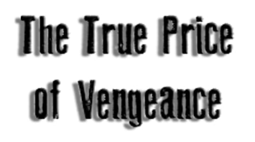 The True Price of Vengeance