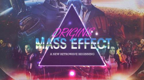 FAN FICTION : Origins - Mass Effect: A New Retrowave Beginning