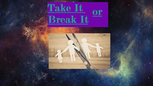 Take It or Break It?