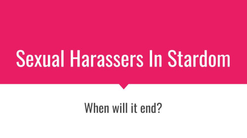 Sexual Harassers in Stardom