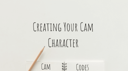 Creating Your Cam Character