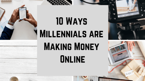 10 Ways Millennials Are Making Money Online