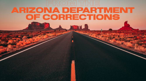 Save Arizonians from the Department of Corrections