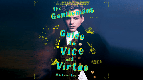 5 Reasons to Read 'The Gentleman's Guide to Vice and Virtue' by Mackenzi Lee