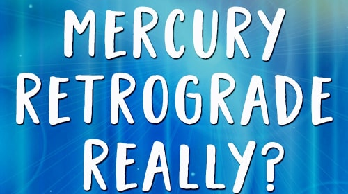 Mercury Retrograde: The Good, The Bad and The Truth!