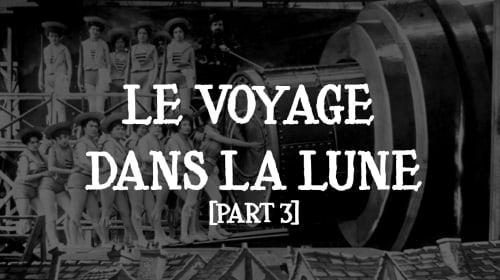 Bad Cinema Corner: 'Le Voyage Dans La Lune' (1902) [Part 3]