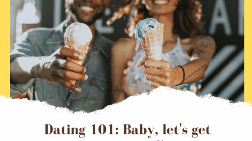 Dating 101: Baby, Let's Get Intentional!
