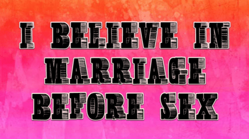 I Believe in Marriage Before Sex
