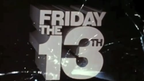 Frigging Friday the 13th Is Coming