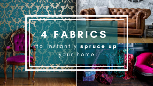 4 Fabrics to Instantly Spruce Up Your Home