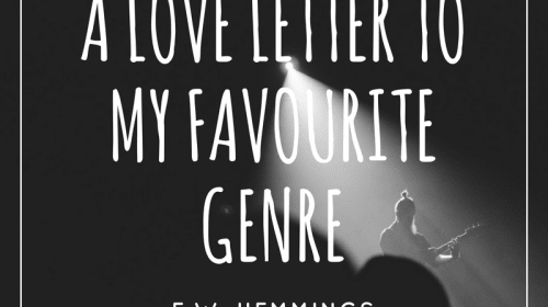 A Love Letter to My Favourite Genre