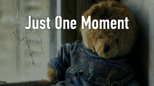 Just One Moment