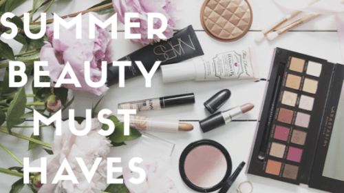 Summer 2018 Beauty Must-Have Items