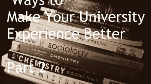 Ways to Make Your University Experience Better