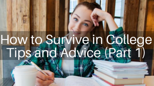 How to Survive in College Tips and Advice (Part 1)