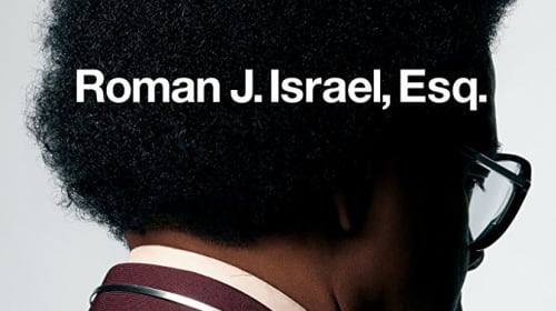 You Don't Know Whether You are Coming or Going in 'Roman J. Israel'