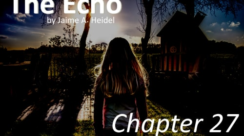'The Echo' - Chapter 27