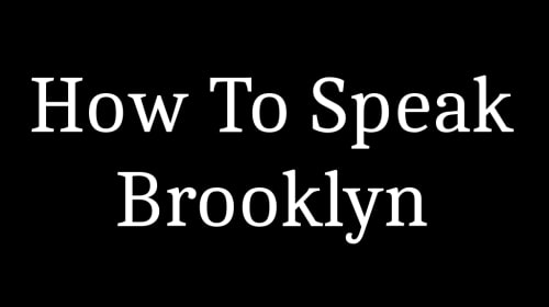 How to Speak Brooklyn