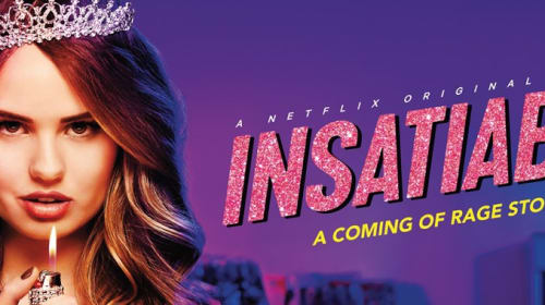 'Insatiable' - A Fat Girl's Opinion of the Film and the Social Media Comments