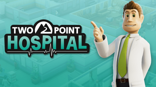 'Two Point Hospital' - The Most Important Game of 2018?