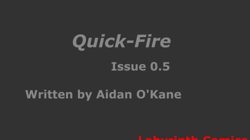 Quick-Fire Issue 0.5