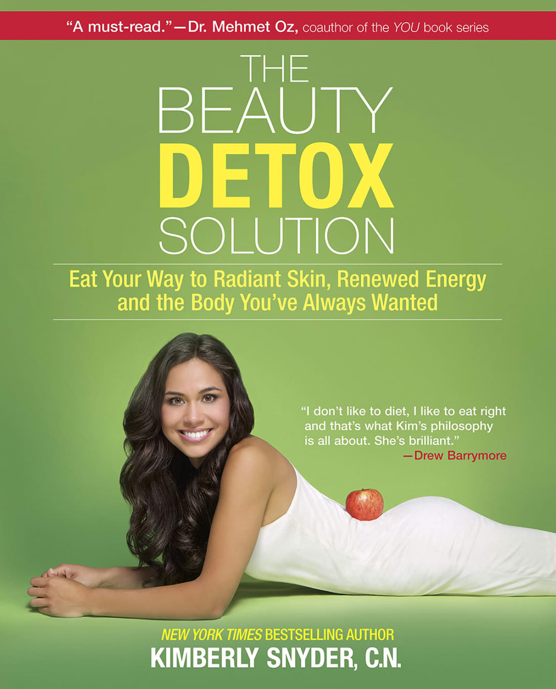 The Beauty Detox Solution by Kimberly Snyder, C.N.