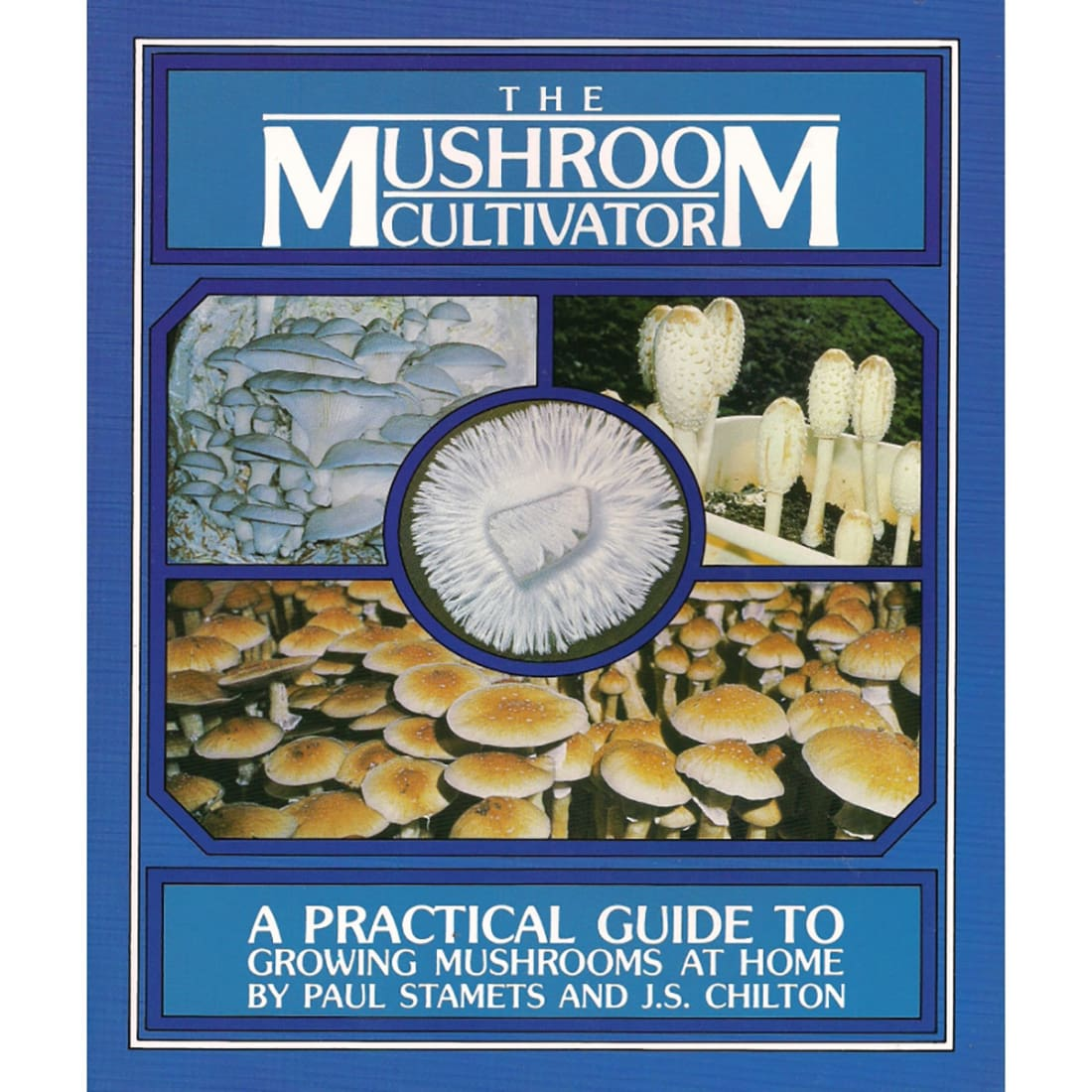 The Mushroom Cultivator by Paul Stamets and J. S. Chilton