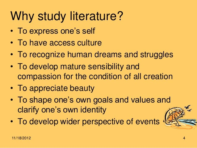 why study literature Some of us study literature just because they have been told to do so in school however, this art has the real power to change lives, if you only know how to use it and study it for the right reasons.
