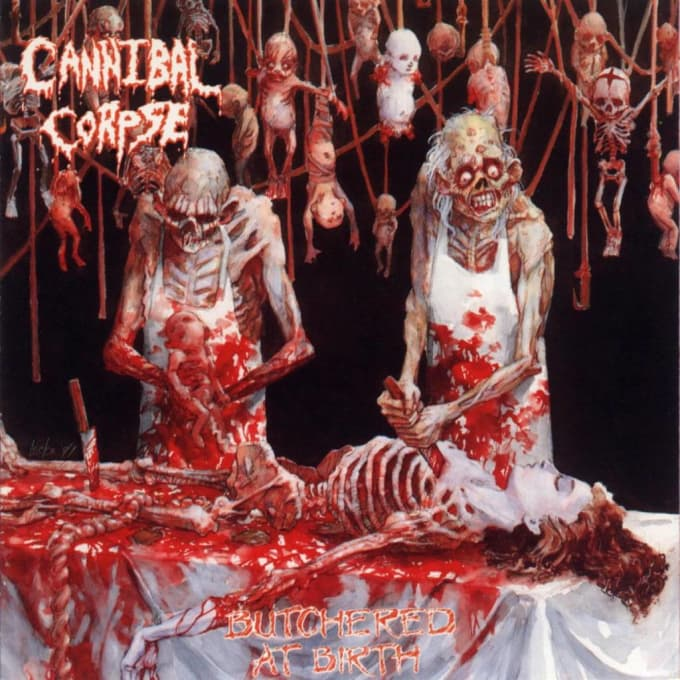 Butchered at Birth - Cannibal Corpse