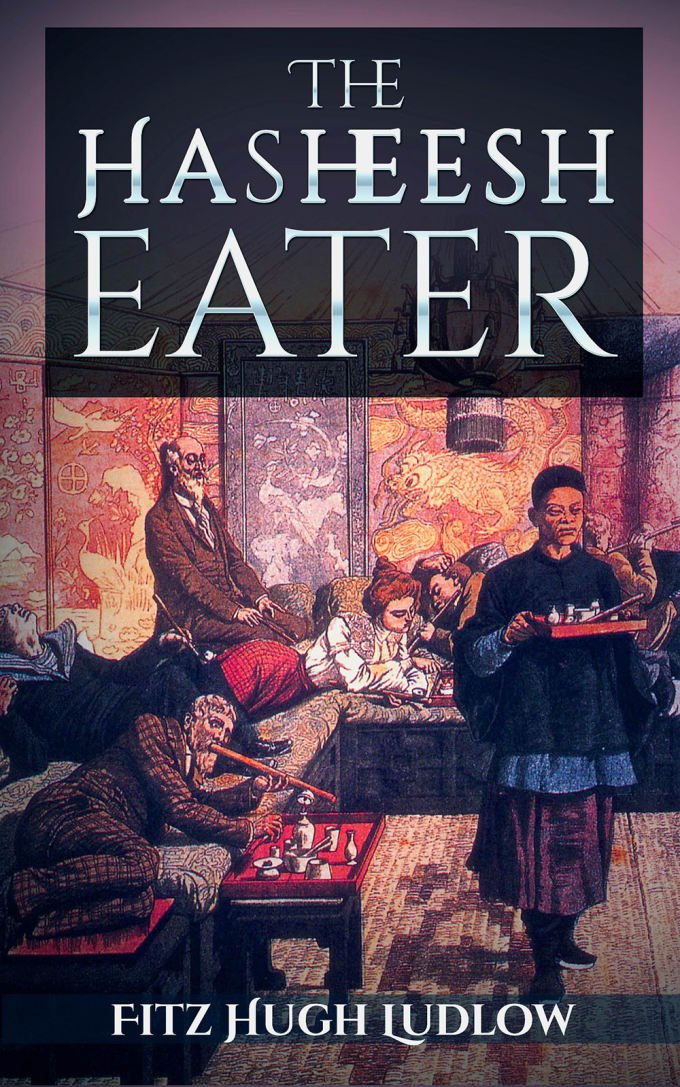 The Hasheesh Eater by Fitz Hugh Ludlow