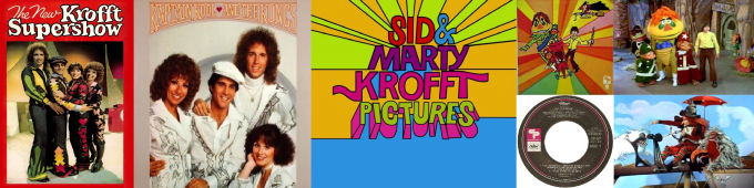 (© Sid and Marty Krofft Productions)