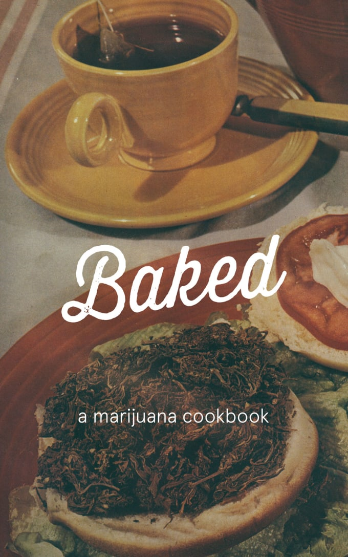 Baked: A Marijuana Cookbook