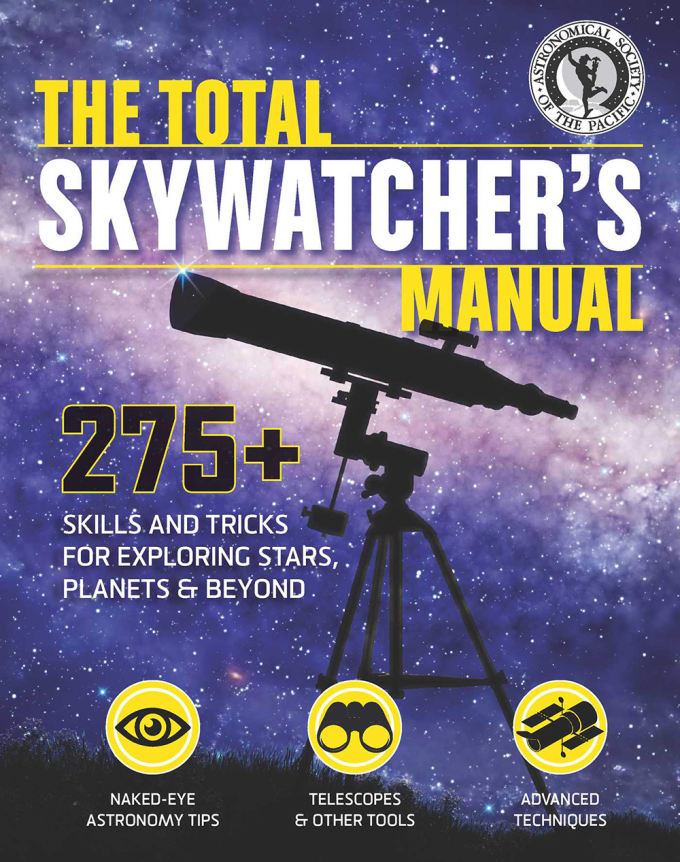 The Total Skywatcher's Manual by Astronomical Society of the Pacific