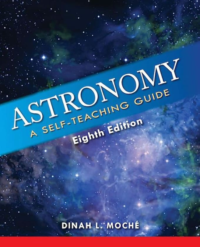 Astronomy: A Self-Teaching Guide by Dinah L. Moche