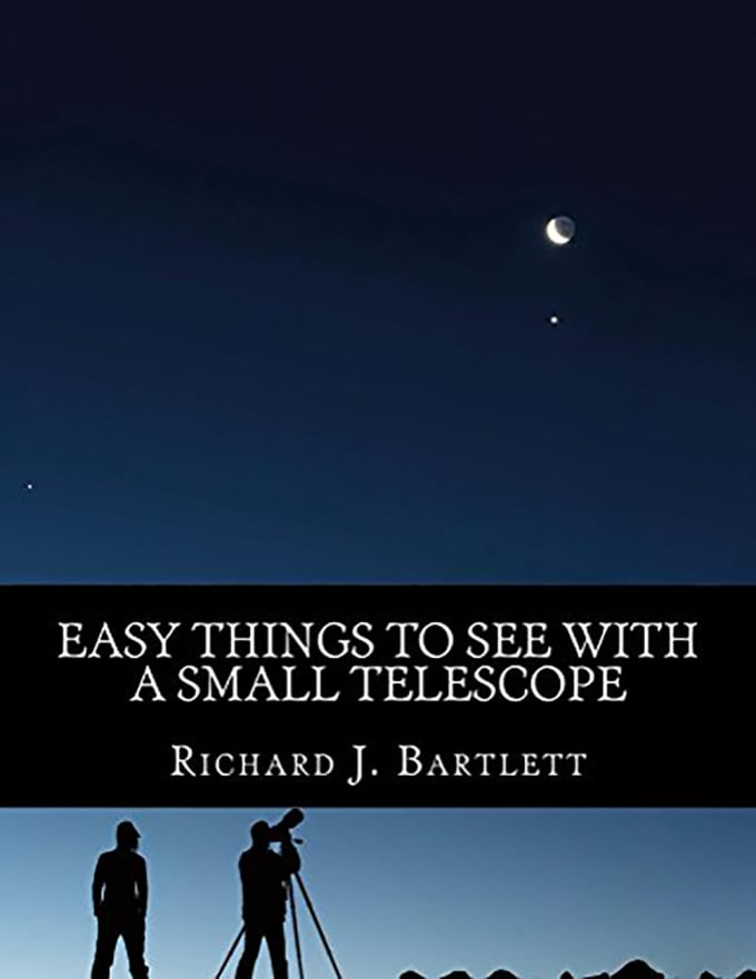 Easy Things to See with a Small Telescope: by Richard J. Bartlett