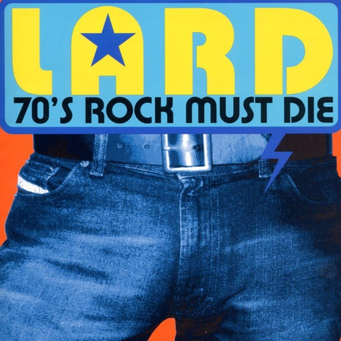70s Rock Must Die - LARD