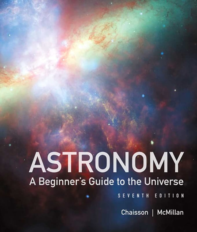 Astronomy: A Beginner's Guide to the Universe by Eric Chaisson and Steve McMillan