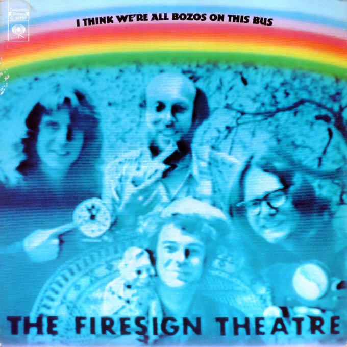 I Think We're All Bozos on the Bus by Firesign Theatre