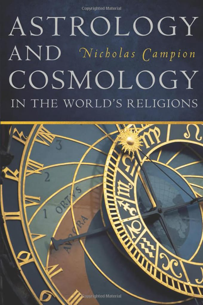 Astrology and Cosmology in the World's Religions by Nicholas Campion