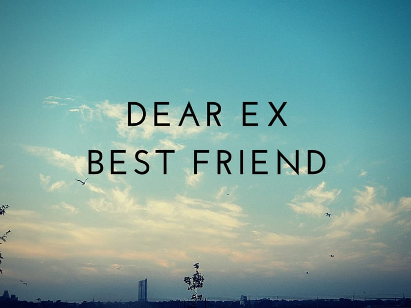 A Letter to My Ex Bestfriend