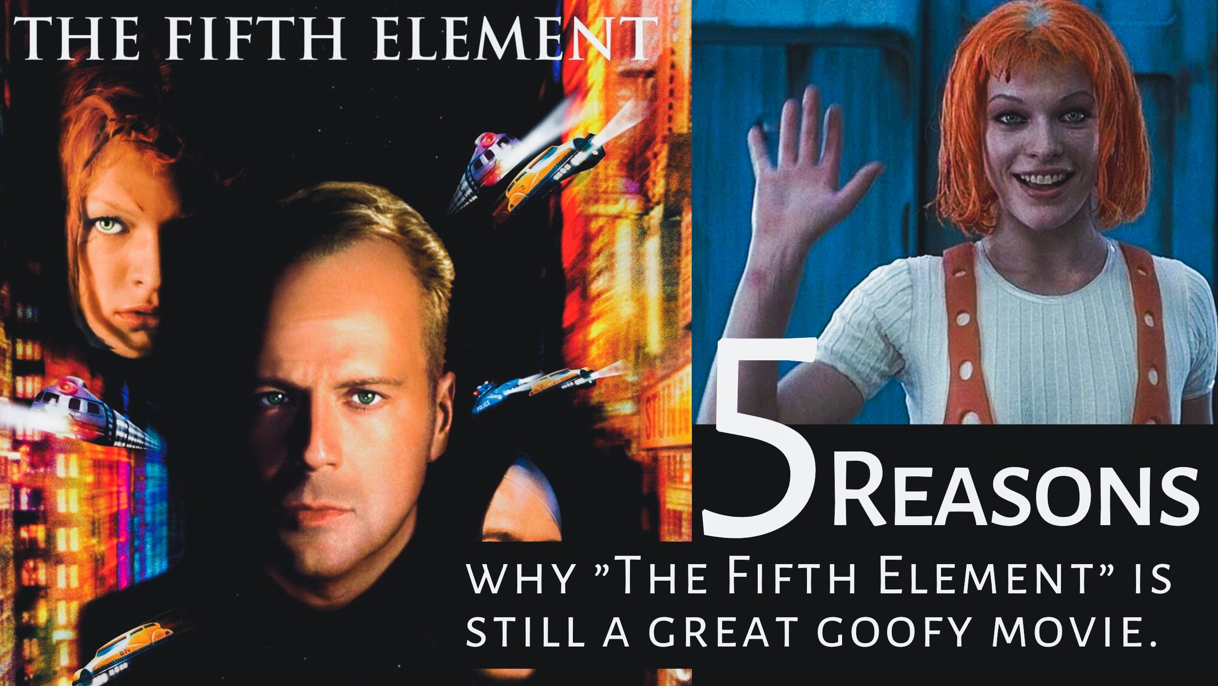 5 Reasons Why The Fifth Element 1997 Is Still A Great Goofy Movie