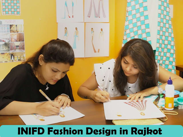 Inifd Fashion Design Institute In Rajkot Government Fashion Design Course