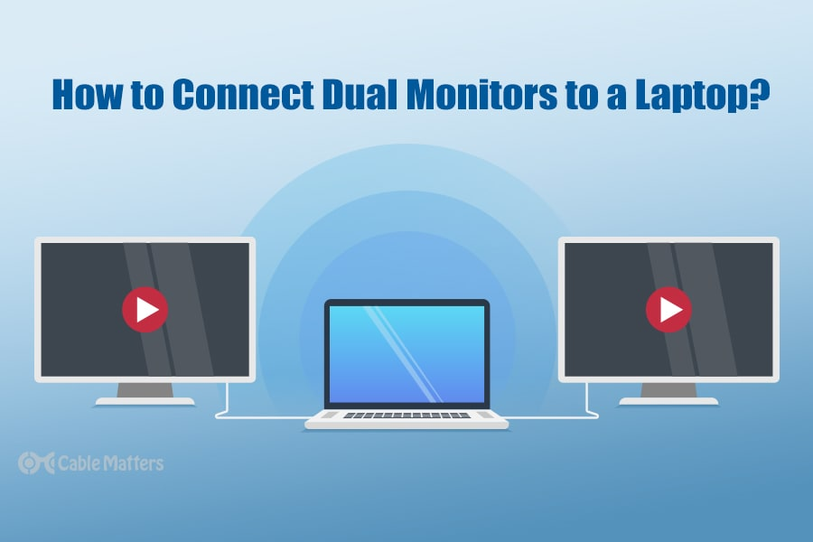 Connect Two Monitors To A Laptop With These Steps